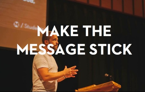 Make the Message Stick.003
