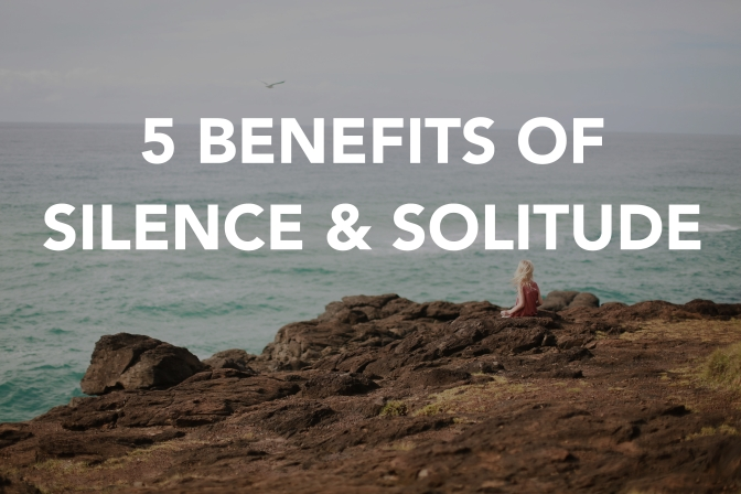 5-benefits-of-silence-solitude